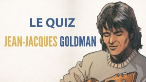 Le grand quiz de Jean-Jacques Goldman