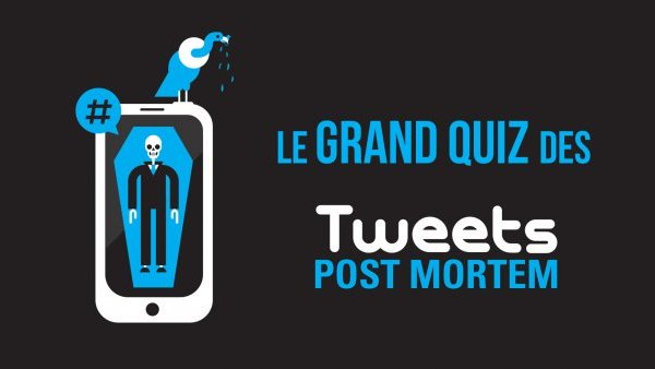Le grand quiz des Tweets mortels !