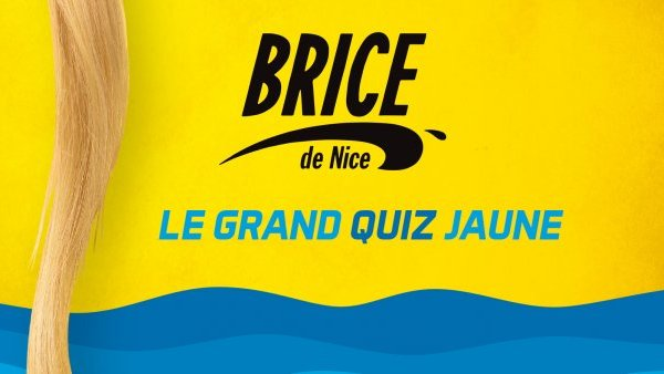 Brice de Nice - Le grand quiz JAUNE !